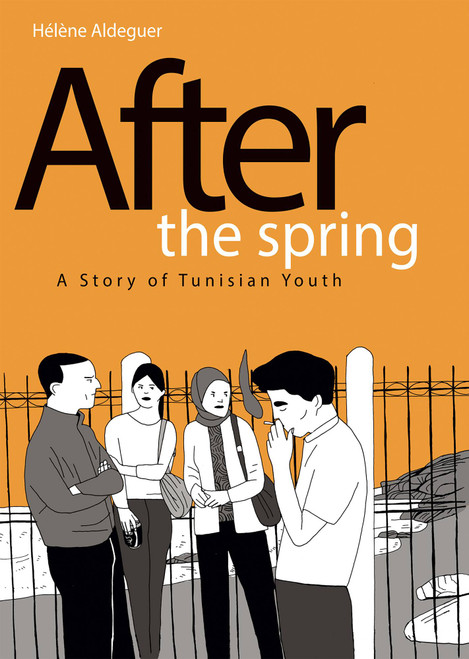 After the Spring A Story of Tunisian Youth HC Helene Aldeguer