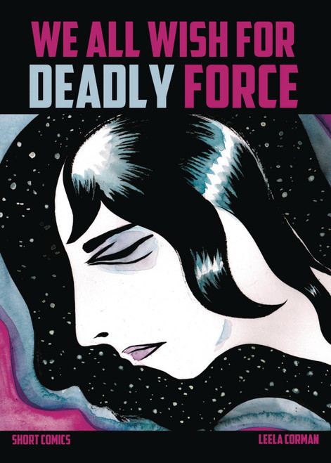 We All Wish For Deadly Force Leela Corman