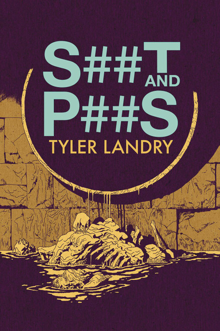 Shit And Piss Tyler Landry