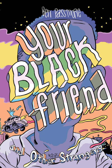 Your Black Friend and Other Strangers HC Ben Passmore