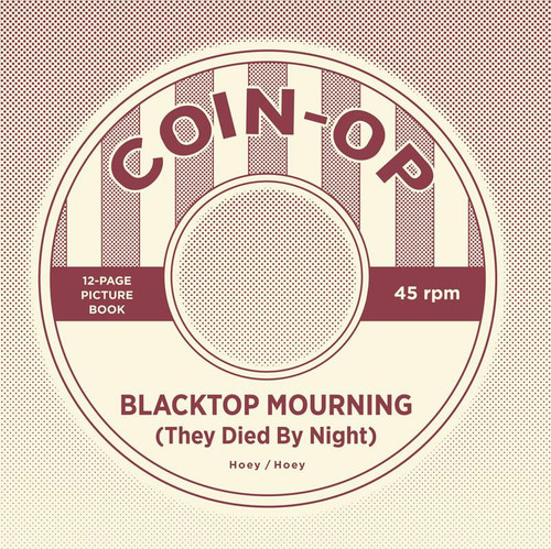 Coin-Op Blacktop Mourning (They Died By Night) Hoey