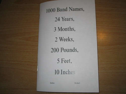 1000 Band Names, 24 Years, 3 Months, 2 Weeks, 200 Pounds, 5 Feet, 10 Inches Jordan Michael