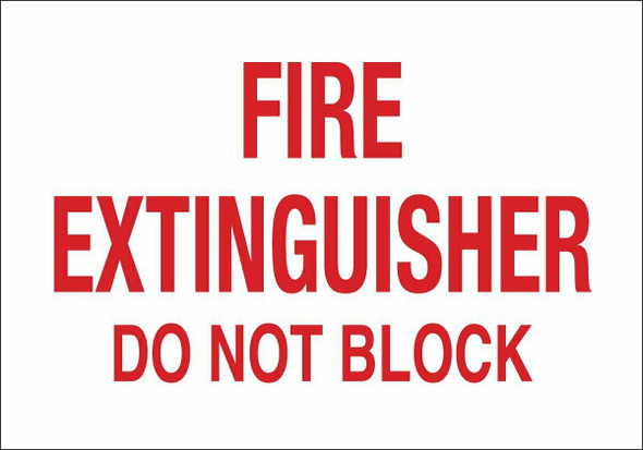 SIGNS FIRE EXTINGUISHER DO NOT BLOCK SIGN