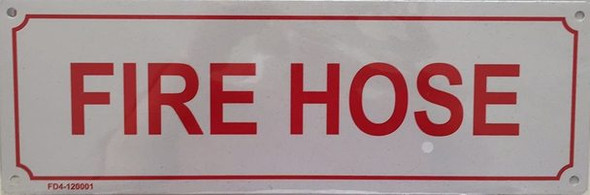 SIGNS FIRE HOSE SIGN (WHITE, ALUMINUM SIGNS