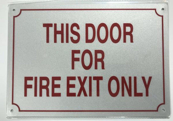 SIGNS THIS DOOR FOR FIRE EXIT ONLY