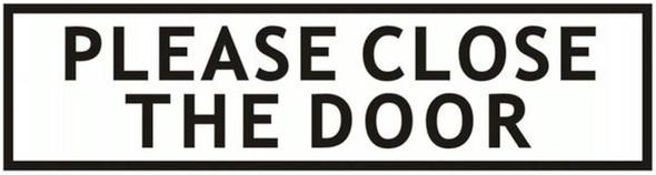 PLEASE CLOSE THE DOOR SIGN -