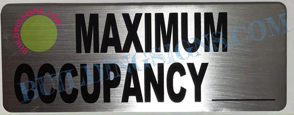 SIGNS MAXIMUM OCCUPANCY SIGN– BRUSHED ALUMINUM (ALUMINUM