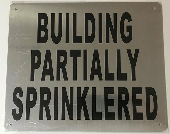 BUILDING PARTIALLY SPRINKLERED SIGN- BRUSHED ALUMINUM