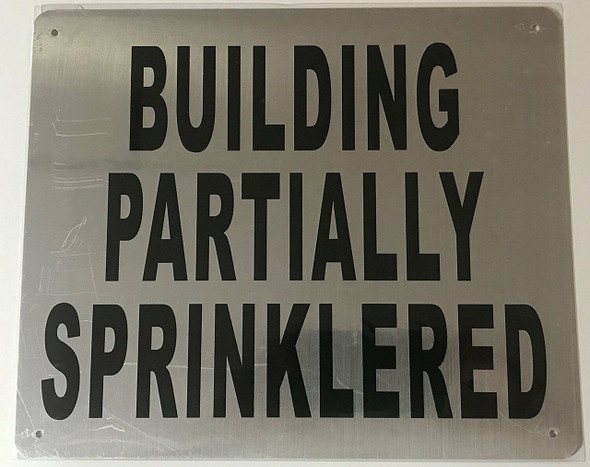 SIGNS BUILDING PARTIALLY SPRINKLERED SIGN- BRUSHED ALUMINUM