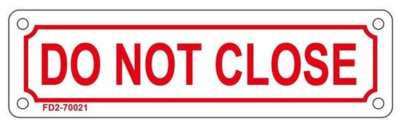 DO NOT CLOSE SIGN (WHITE, ALUMINUM