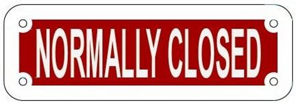 NORMALLY CLOSED SIGN- REFLECTIVE !!! RED