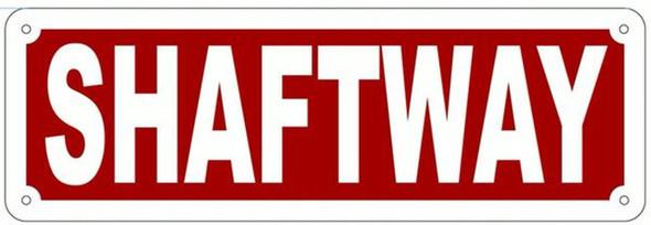 SHAFTWAY SIGN- REFLECTIVE !!! (ALUMINUM SIGNS