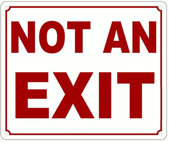 NOT AN EXIT SIGN (ALUMINUM SIGNS