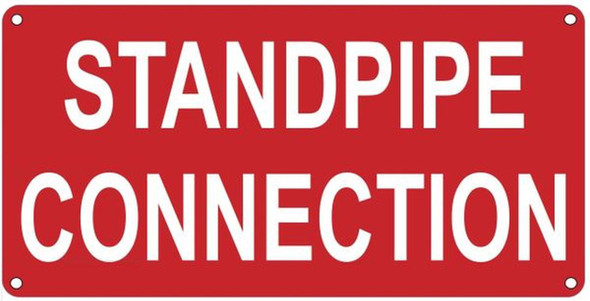 STANDPIPE CONNECTION SIGN (ALUMINUM SIGNS 6X12,