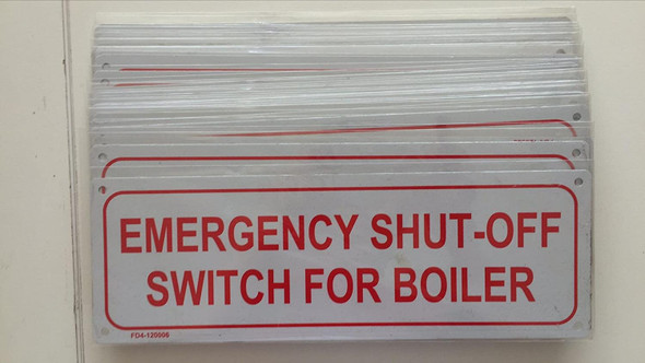 SIGNS EMERGENCY SHUT-OFF SWITCH FOR BOILER SIGN