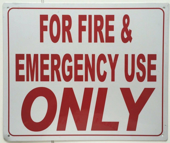 SIGNS FOR FIRE AND EMERGENCY USE ONLY