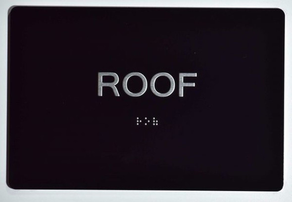 SIGNS ROOF Sign -Tactile Signs 5X7