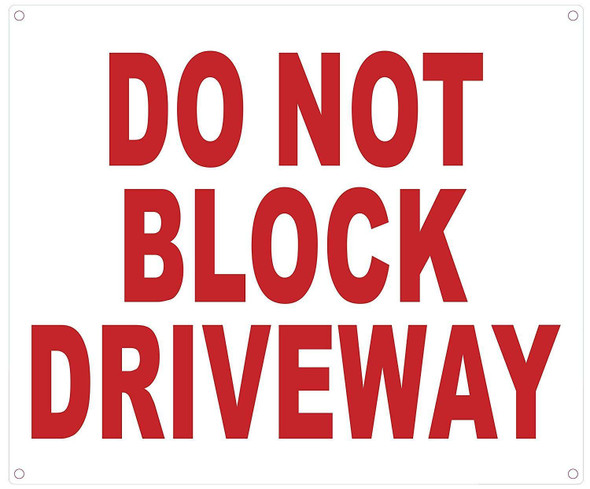 DO NOT BLOCK DRIVEWAY SIGN (ALUMINUM