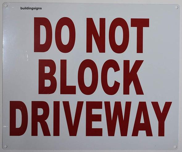 SIGNS DO NOT BLOCK DRIVEWAY SIGN (ALUMINUM