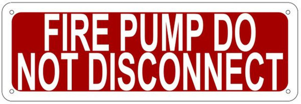 FIRE PUMP DO NOT DISCONNECT SIGN-