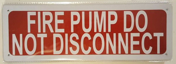SIGNS FIRE PUMP DO NOT DISCONNECT SIGN-