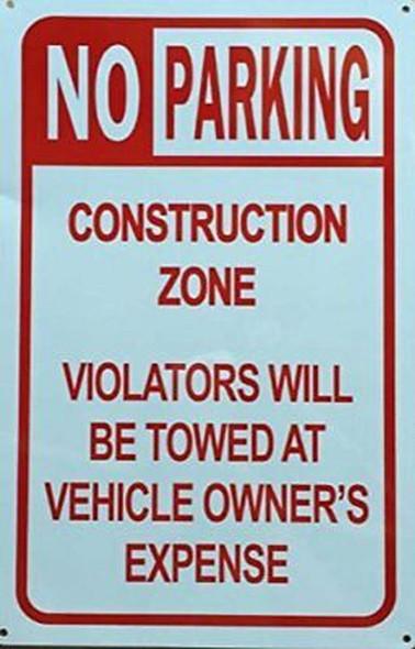 NO PARKING - CONSTRUCTION ZONE VIOLATORS