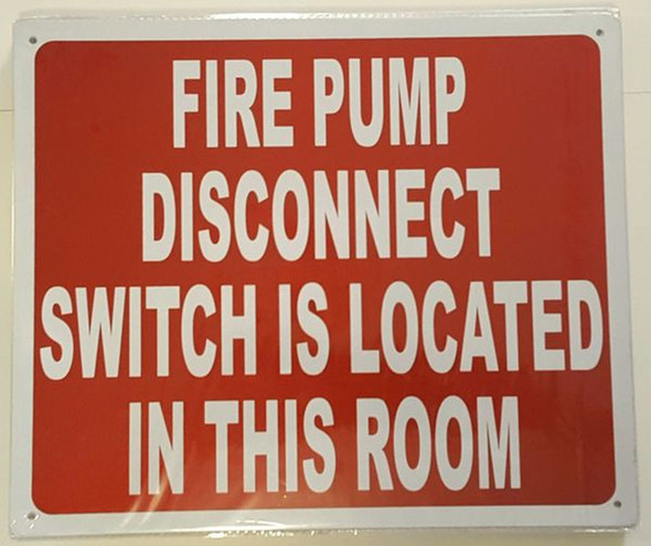 SIGNS FIRE PUMP DISCONNECT SWITCH IS LOCATED