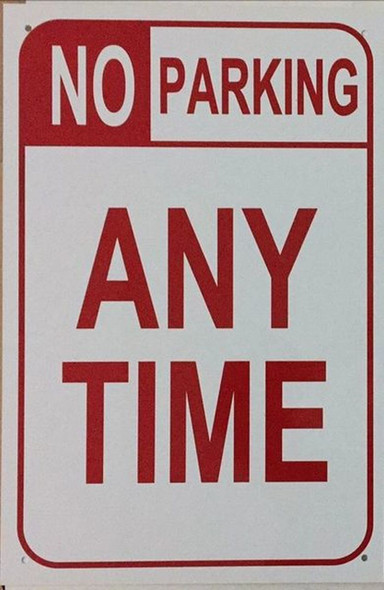 NO PARKING ANY TIME SIGN –