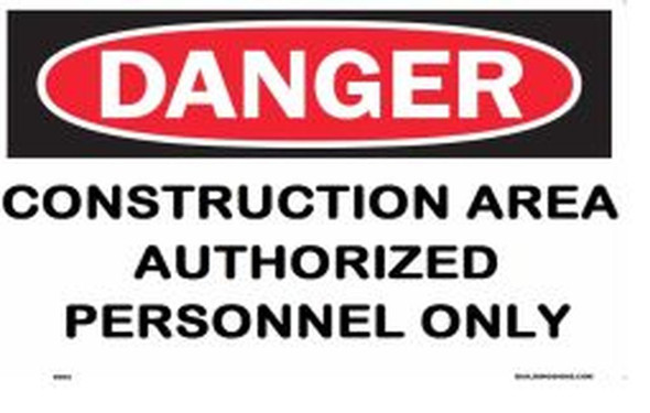 SIGNS DANGER CONSTRUCTION AREA AUTHORIZED PERSONNEL ONLY