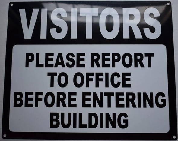 SIGNS VISITORS PLEASE REPORT TO OFFICE BEFORE