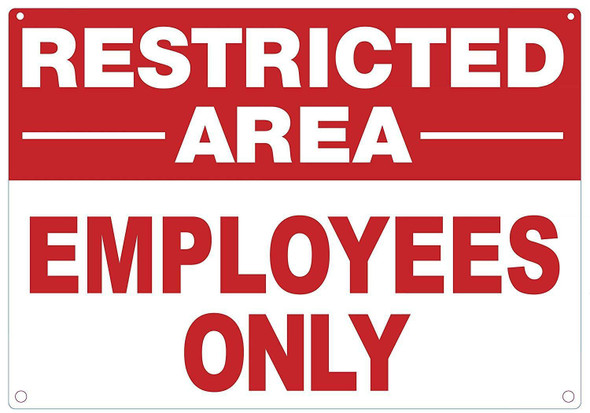 EMPLOYEES ONLY RESTRICTED AREA SIGN (ALUMINUM