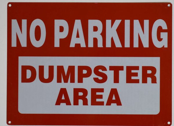 SIGNS NO PARKING DUMPSTER AREA SIGN (ALUMINUM