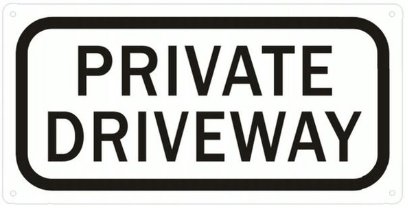 PRIVATE DRIVEWAY SIGN (ALUMINUM SIGNS 6X12)