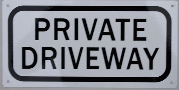 SIGNS PRIVATE DRIVEWAY SIGN (ALUMINUM SIGNS 6X12)