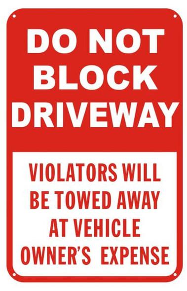 DO NOT BLOCK DRIVEWAY VIOLATORS WILL