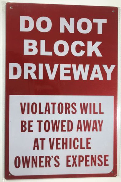 SIGNS DO NOT BLOCK DRIVEWAY VIOLATORS WILL