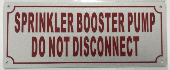 SIGNS SPRINKLER BOOSTER PUMP DO NOT DISCONNECT