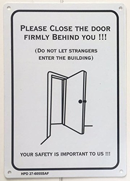 SIGNS PLEASE CLOSE THE DOOR FIRMLY BEHIND