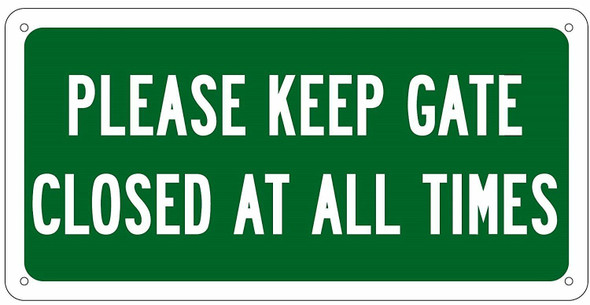 PLEASE KEEP GATE CLOSED SIGN (ALUMINUM