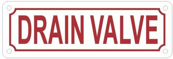 DRAIN VALVE SIGN (WHITE, ALUMINUM SIGNS