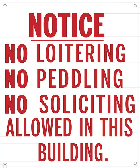 NO LOITERING NO PEDDLING NO SOLICITING