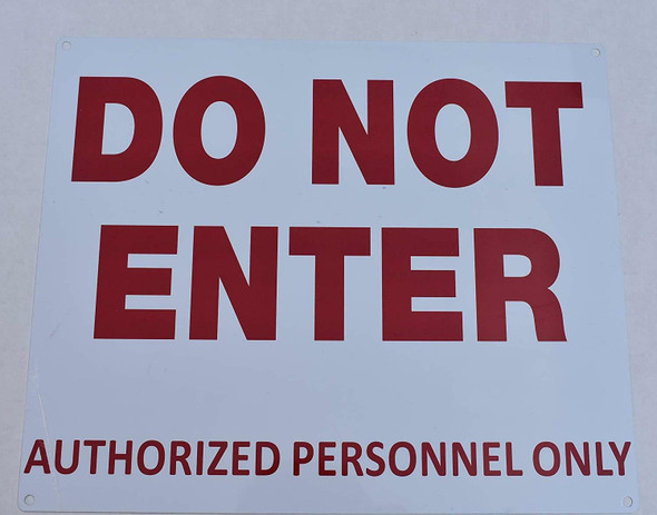 SIGNS DO NOT ENTER AUTHORIZED PERSONNEL ONLY