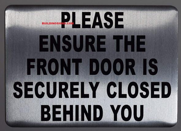 SIGNS PLEASE ENSURE THE FRONT DOOR IS