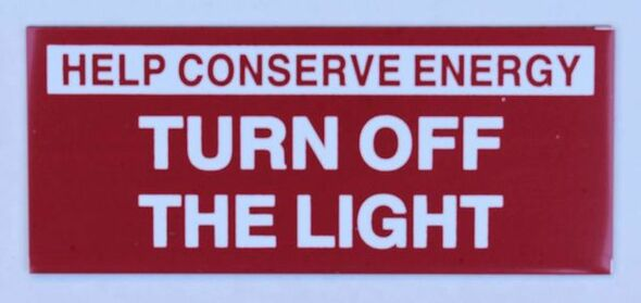 SIGNS HELP CONSERVE ENERGY TURN OFF THE