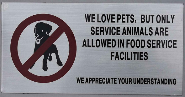 SIGNS WE LOVE PETS BUT ONLY SERVICE