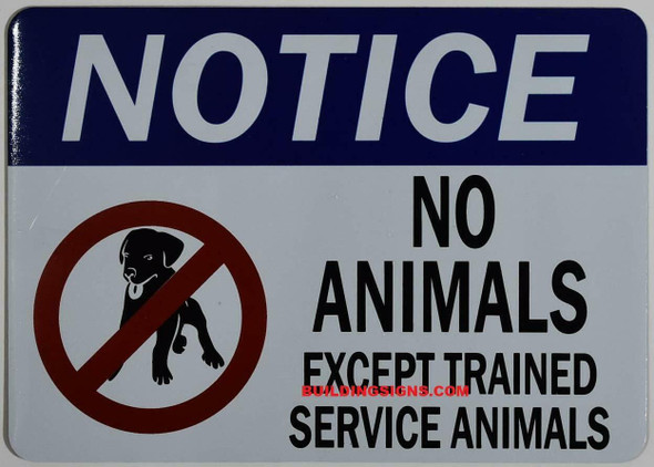 NO ANIMALS EXCEPT TRAINED SERVICE ANIMALS