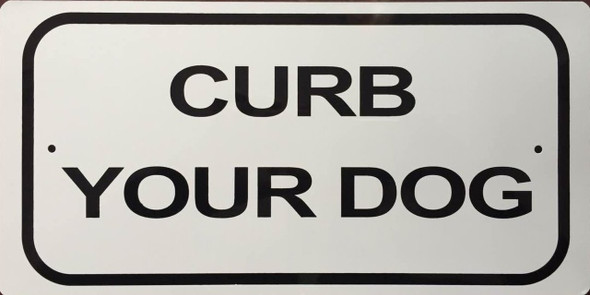 SIGNS Curb Your DOG SIGN (Aluminum Sign)