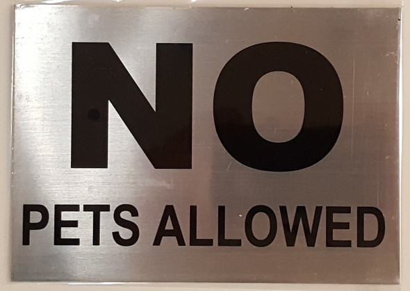 NO PETS ALLOWED SIGN– BRUSHED ALUMINUM