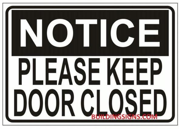 NOTICE PLEASE KEEP DOOR CLOSED SIGN-