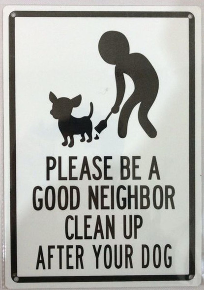 SIGNS PLEASE BE A GOOD NEIGHBOR CLEAN